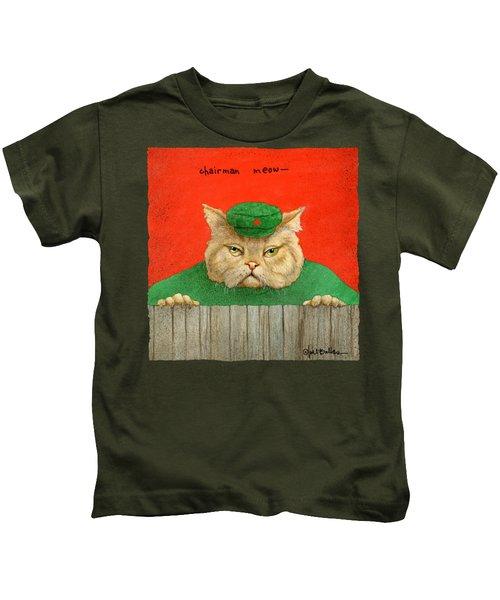 Chairman Meow... Kids T-Shirt
