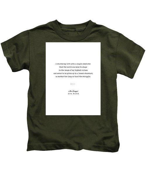 Minimal Ayn Rand Quote 01- Atlas Shrugged - Modern, Classy, Sophisticated Art Prints For Interiors Kids T-Shirt