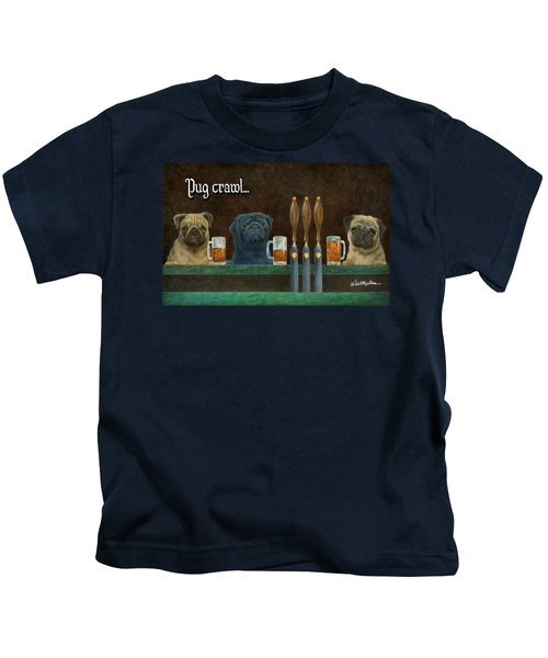 Pug Crawl... Kids T-Shirt by Will Bullas