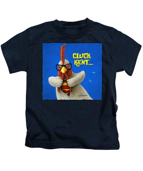 Cluck Kent... Kids T-Shirt