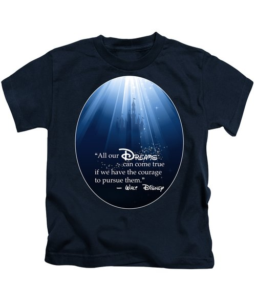 Dreams Can Come True Kids T-Shirt by Nancy Ingersoll
