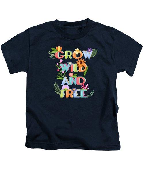 Grow Wild And Free Kids T-Shirt