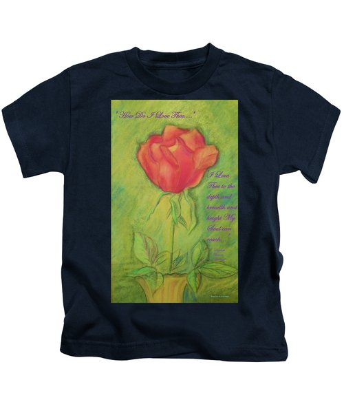 How Do I Love Thee ? Kids T-Shirt