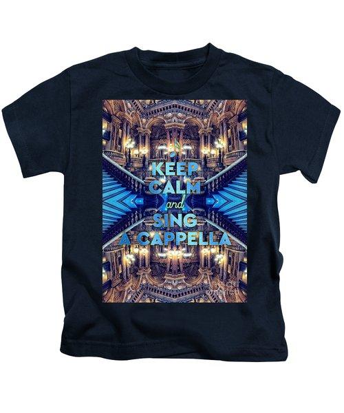Keep Calm And Go Sing A Cappella Opera Garnier Paris Kids T-Shirt