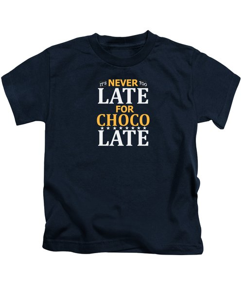 Never Too Late Cool Design Kids T-Shirt
