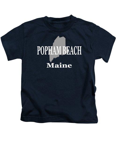 Popham Beach Maine State City And Town Pride  Kids T-Shirt