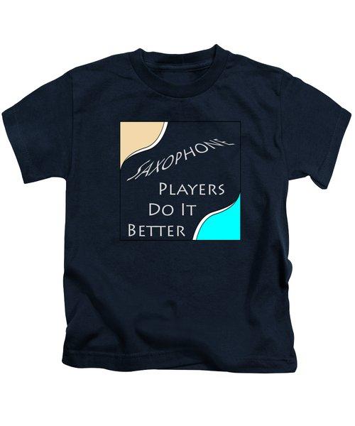 Saxophone Players Do It Better 5643.02 Kids T-Shirt