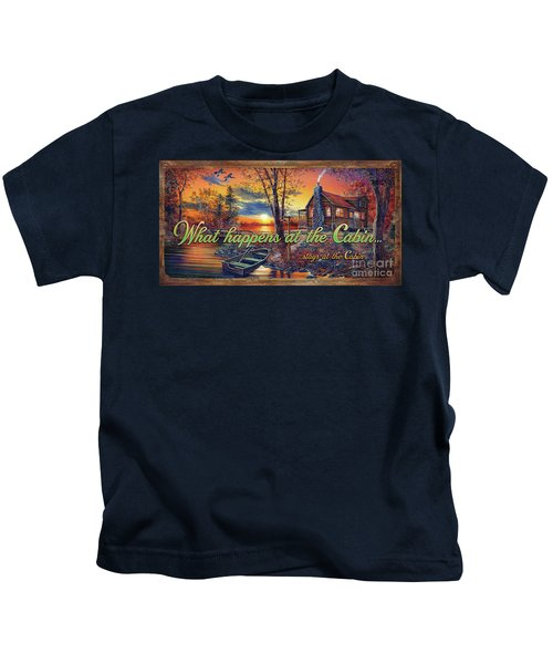 What Happens At The Cabin Kids T-Shirt