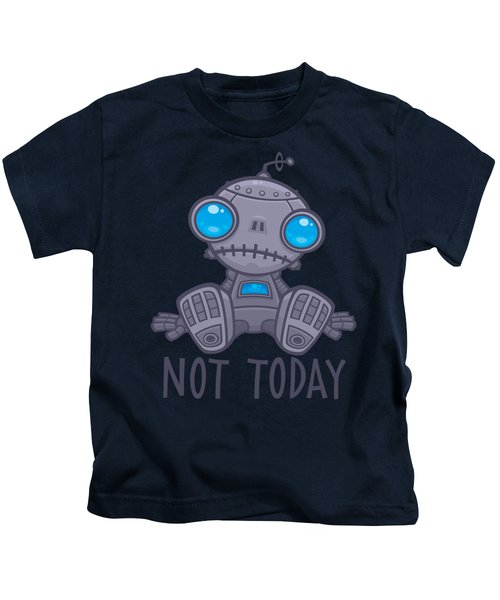 Not Today Sad Robot Kids T-Shirt