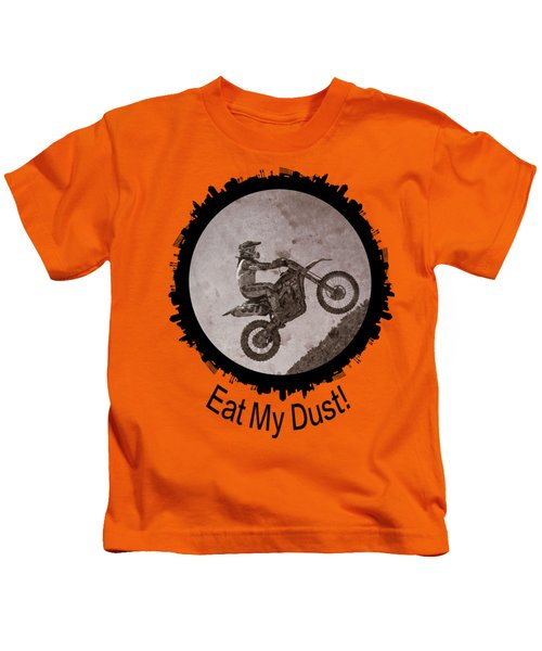 Eat My Dust Kids T-Shirt