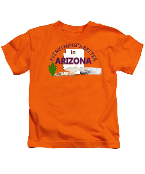 Everything's Better In Arizona Kids T-Shirt by Pharris Art