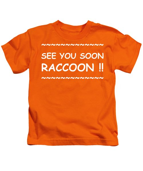 See You Soon Raccoon Kids T-Shirt by Michelle Saraswati
