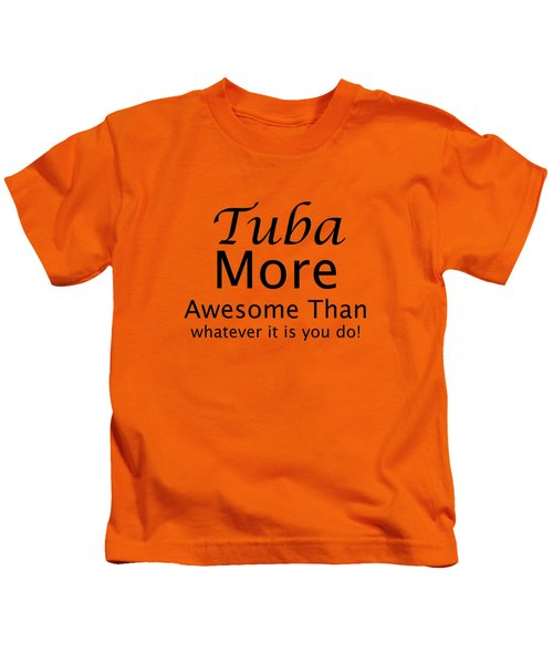 Tubas More Awesome Than You 5561.02 Kids T-Shirt