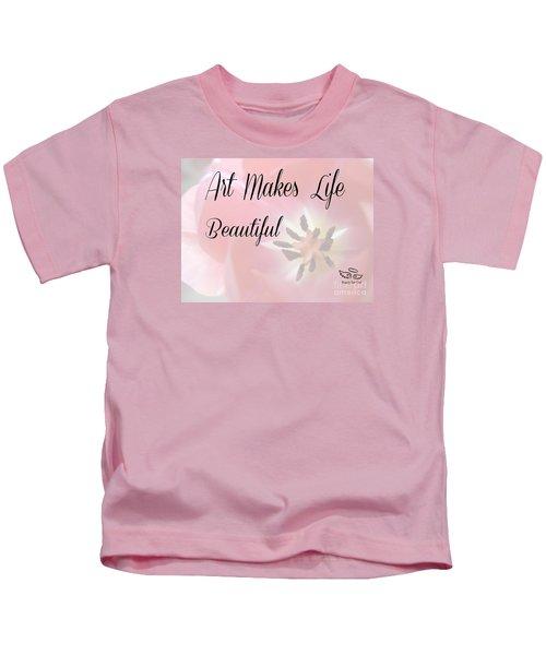Art Makes Life Beautiful Kids T-Shirt