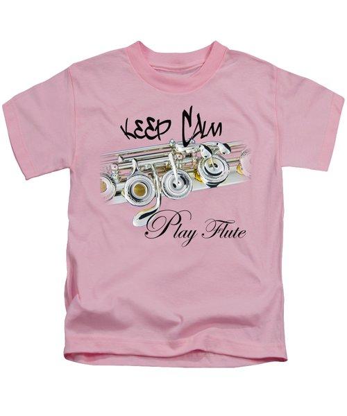 Keep Calm Play Flute  Kids T-Shirt