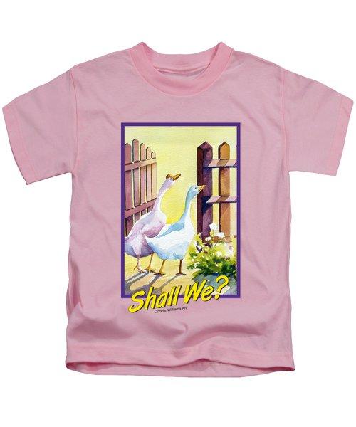 Shall We? Kids T-Shirt