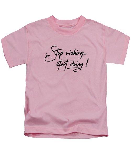 Text Art Start Doing Kids T-Shirt