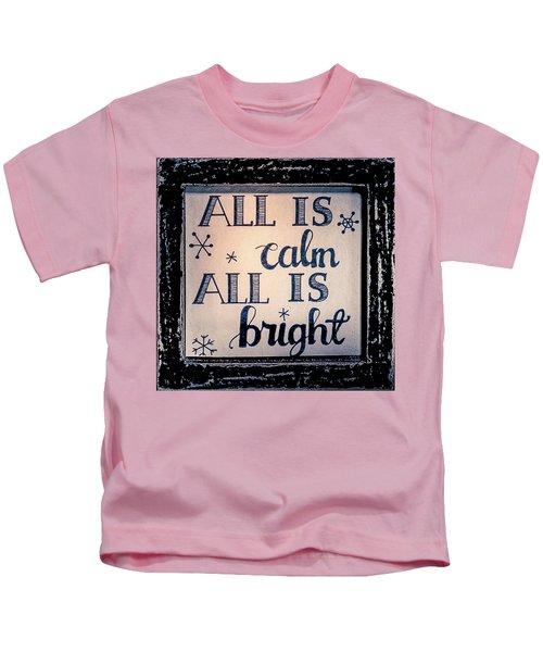 All Is Calm Kids T-Shirt