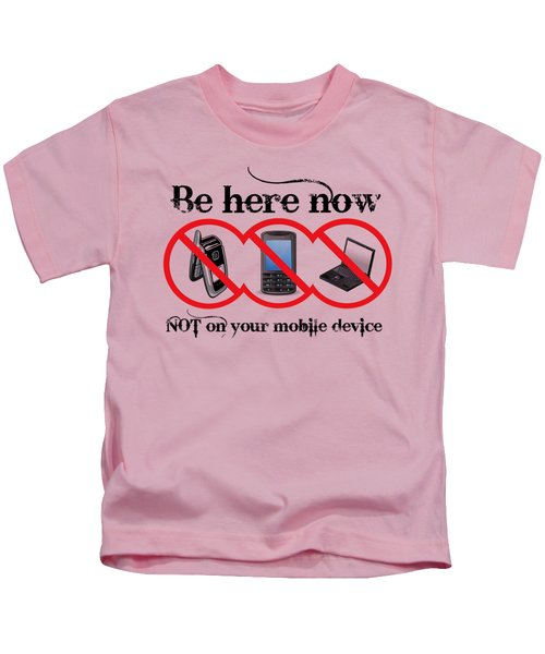 Be Here Now Kids T-Shirt