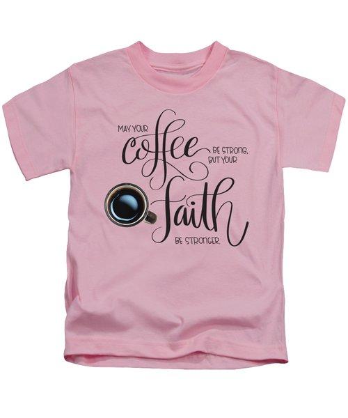 Coffee And Faith Kids T-Shirt