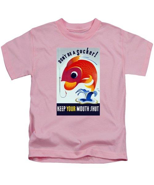 Don't Be A Sucker - Keep Your Mouth Shut Kids T-Shirt