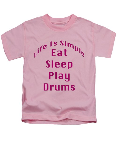Drums Eat Sleep Play Drums 5514.02 Kids T-Shirt by M K  Miller