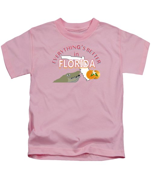 Everything's Better In Florida Kids T-Shirt by Pharris Art