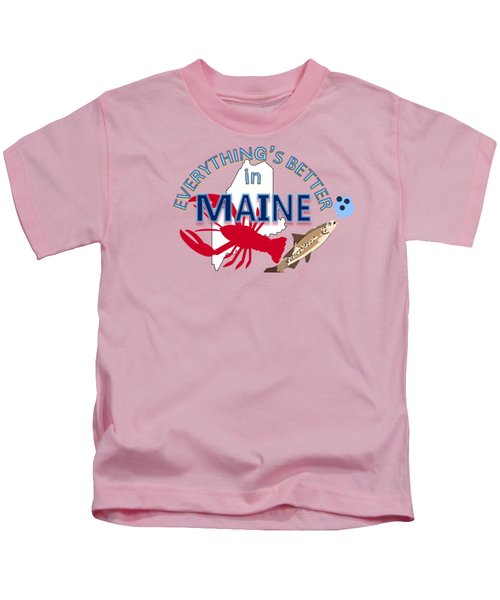Everything's Better In Maine Kids T-Shirt by Pharris Art