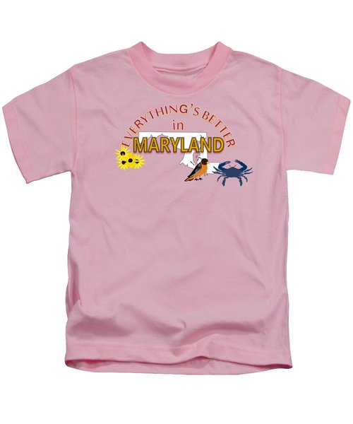Everything's Better In Maryland Kids T-Shirt by Pharris Art
