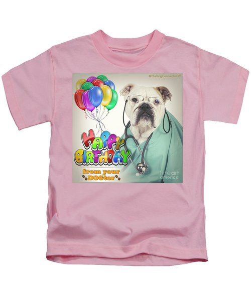 Happy Birthday From Your Dogtor Kids T-Shirt