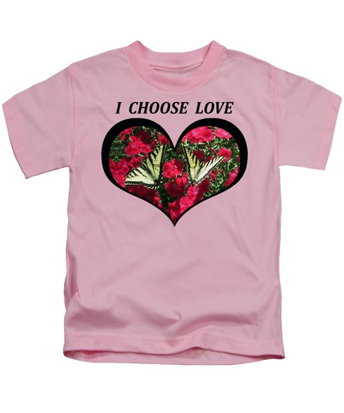 I Chose Love With A Monarch Butterfly In A Heart Kids T-Shirt