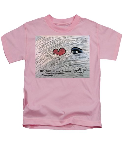 If Only.....i Wait Patiently Kids T-Shirt