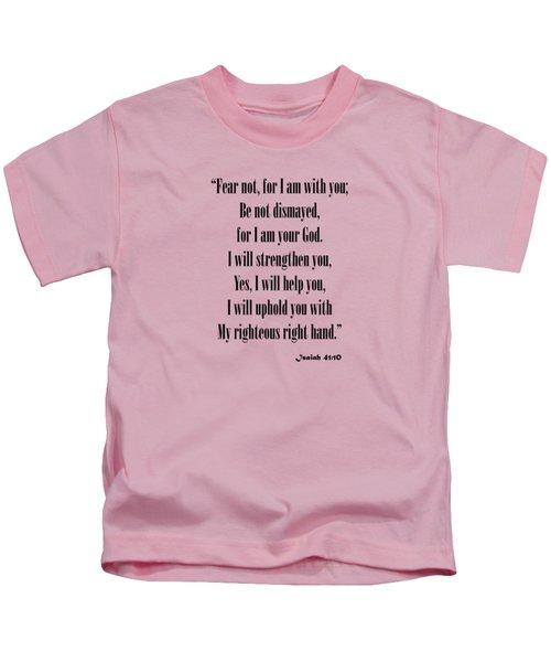 Isaiah 41 10 Fear Not Kids T-Shirt
