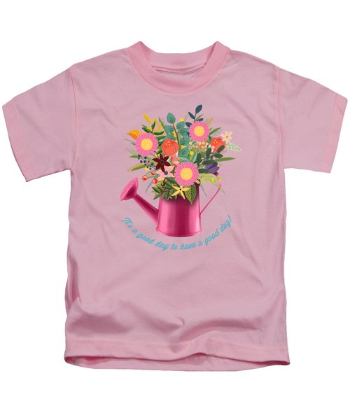 It Is A Good Day To Have A Good Day Kids T-Shirt
