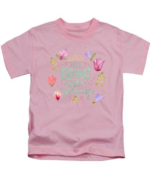 Keep Going Keep Growing Kids T-Shirt
