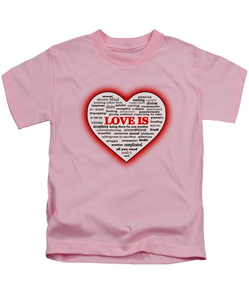 Love Is Kids T-Shirt