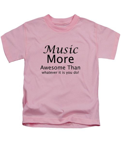 Music More Awesome Than You 5569.02 Kids T-Shirt