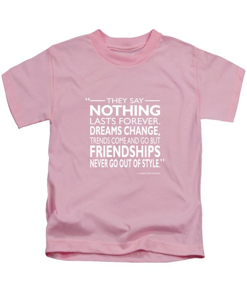 Nothing Lasts Forever Kids T-Shirt