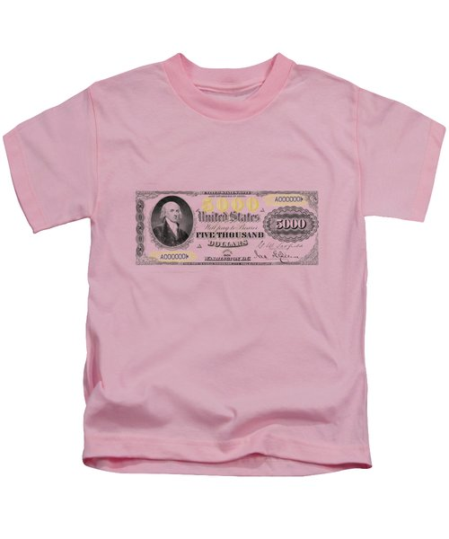 U.s. Five Thousand Dollar Bill - 1878 $5000 Usd Treasury Note  Kids T-Shirt