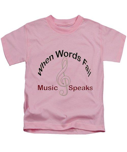 Where Words Fail Music Speaks Kids T-Shirt