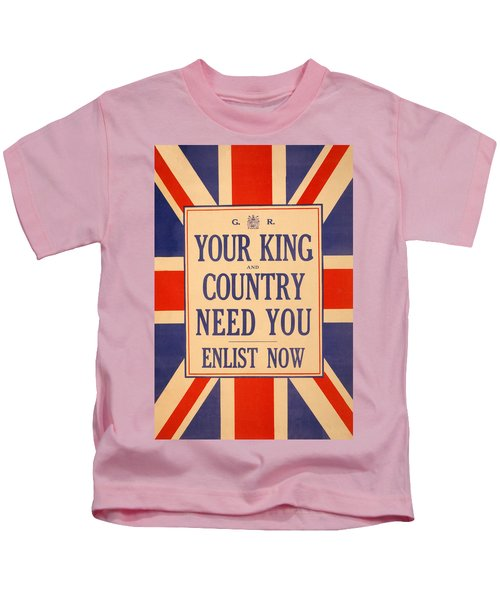 Your King And Country Need You Kids T-Shirt