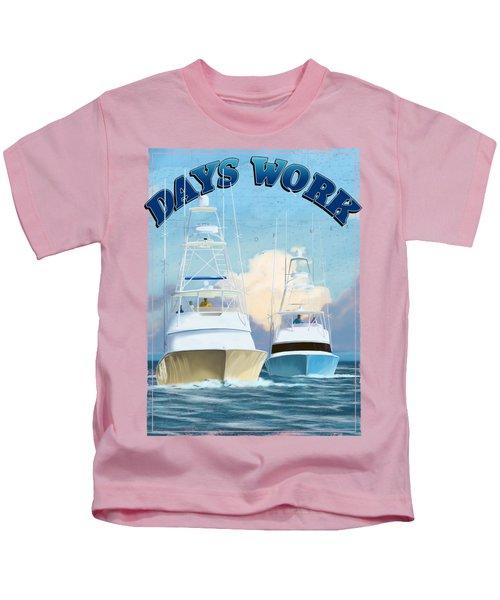 Days Work Kids T-Shirt