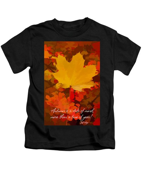 Autumn Is A State Of Mind More Than A Time Of Year Kids T-Shirt