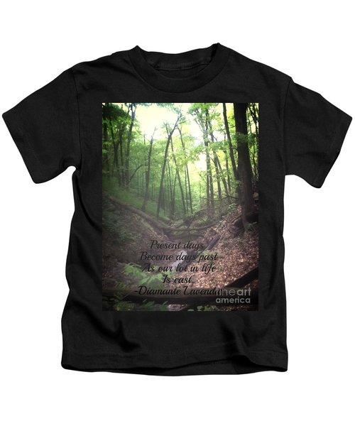 Present Days Become Days Past Kids T-Shirt