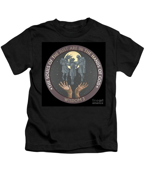 The Souls Of The Just Are In The Hands Of God 172 Kids T-Shirt