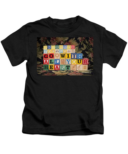 Wherever You Go Go With All Your Heart Kids T-Shirt