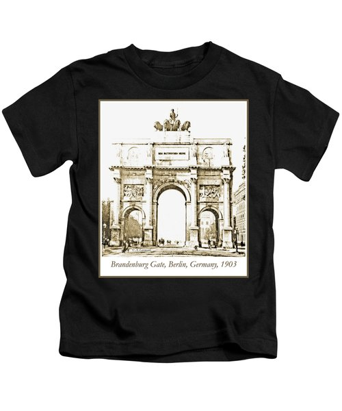 Brandenburg Gate, Berlin Germany, 1903, Vintage Image Kids T-Shirt