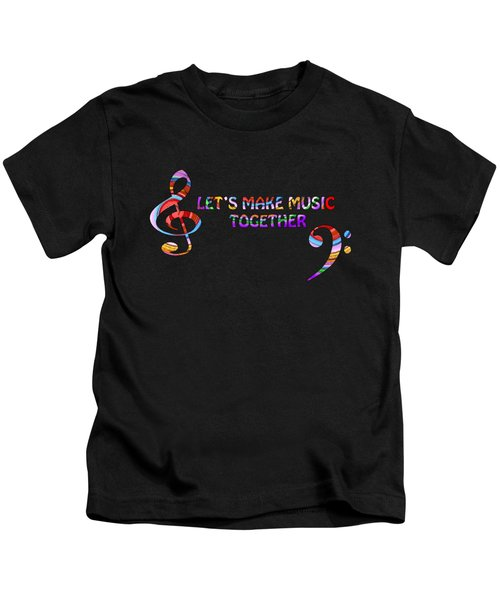 Let's Make Music Together Kids T-Shirt