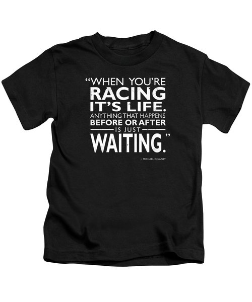 When Youre Racing Its Life Kids T-Shirt