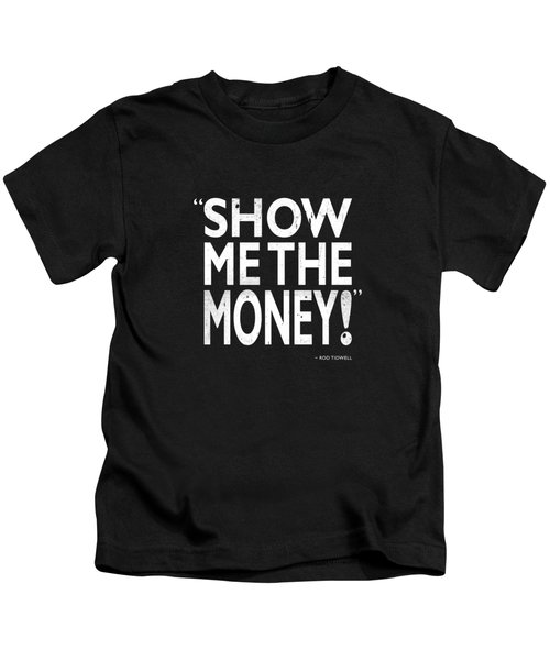 Show Me The Money Kids T-Shirt by Mark Rogan